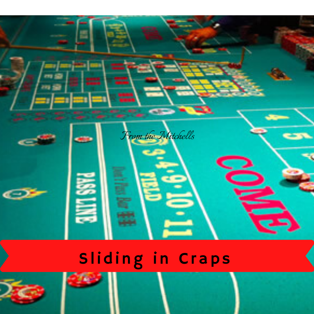 Sliding in Craps